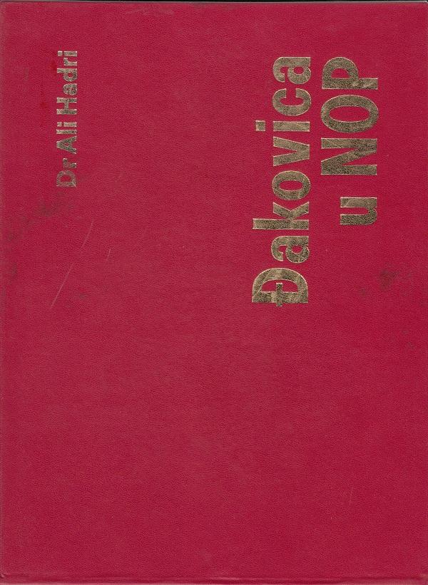 Ali Hadri, Ðakovica u NOP (monografije). Priština: Zavod za Istoriju Kosova, 1974, 215, f.