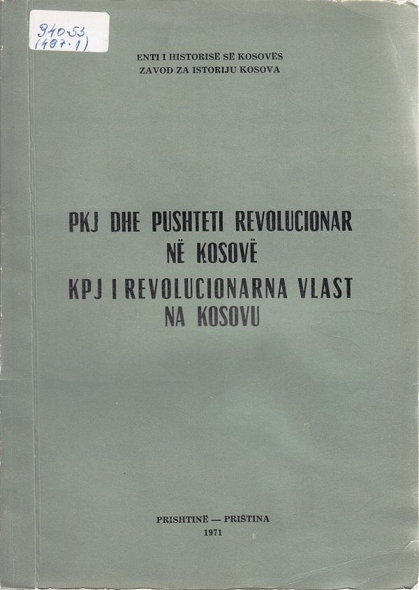 PKJ dhe pushteti revolucionar në Kosovë – KPJ i revolucionarna vlast na Kosovu. Prishtinë: Enti i Historisë së Kosovës, 1971, 263 f.